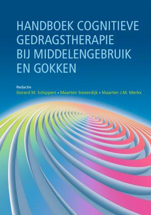 Handboek cognitieve gedragstherapie bij middelengebruik en gokken