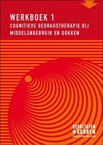 Werkboek 1 cognitieve gedragstherapie bij middelengebruik en gokken