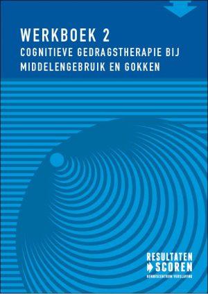 Werkboek 2 cognitieve gedragstherapie bij middelengebruik en gokken