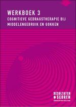 Werkboek 3 cognitieve gedragstherapie bij middelengebruik en gokken